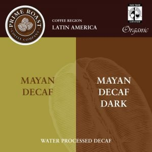 Mayan Decaf Medium and Dark Coffee Prime Roast Keene Nh
