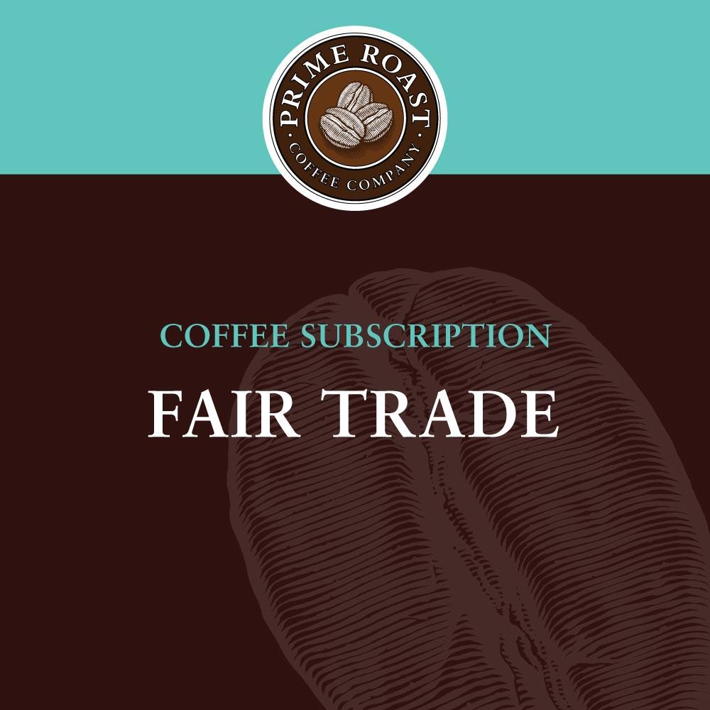 Fair Trade Coffee Subscription - Order Coffee Online   Prime Roast Coffee