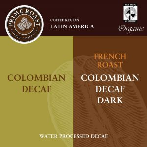 Colombian Medium and Dark Decaf Coffee from Prime Roast in Keene