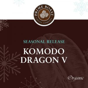 Prime Roast Seasonal Release, Komodo Dragon V