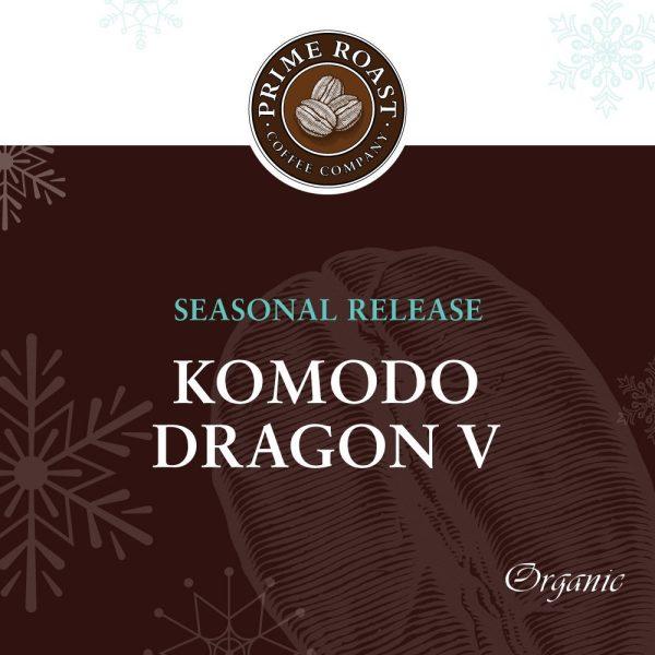 Prime Roast Seasonal Release, Komodo Dragon V