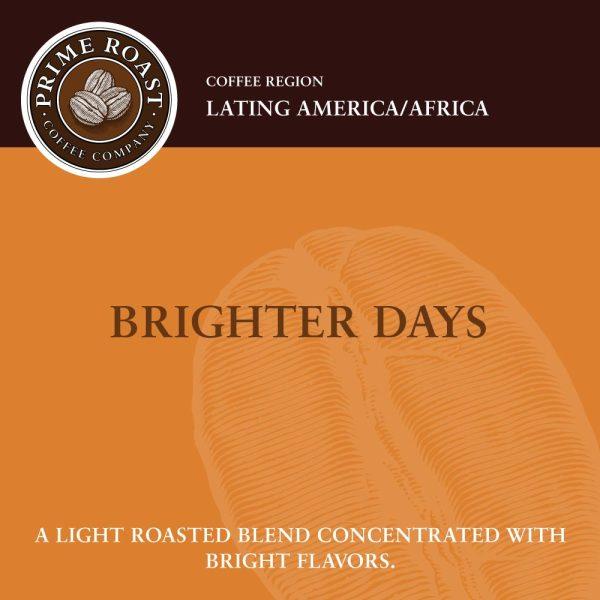 Prime Roast Coffee Bright Days Light Roast